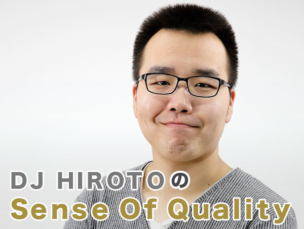 DJ HIROTOのSense Of Quality