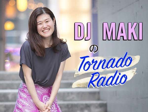DJ MakiのTornado Radio!