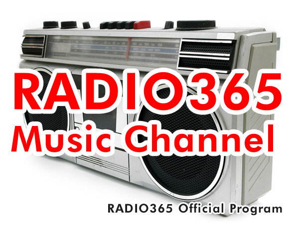 RADIO365 Music Channel!!