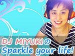 DJ MIYUKIのSparkle your life!