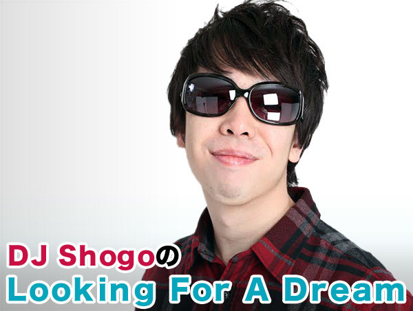 DJ ShogoのLooking For A Dream